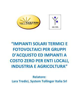 IMPIANTI SOLARI TERMICI produzione di acqua calda sanitaria e integrazione al riscaldamento