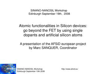 Atomic functionalities in Silicon devices: go beyond the FET by using single dopants and artificial silicon atoms