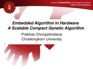 Embedded Algorithm in Hardware :  A Scalable Compact Genetic Algorithm