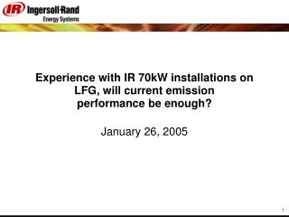 Experience with IR 70kW installations on LFG, will current emission performance be enough?