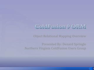 ColdFusion 9 ORM