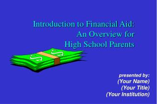 Introduction to Financial Aid:  An Overview for High School Parents