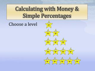 Calculating with Money & Simple Percentages