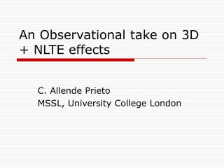 An Observational take on 3D + NLTE effects