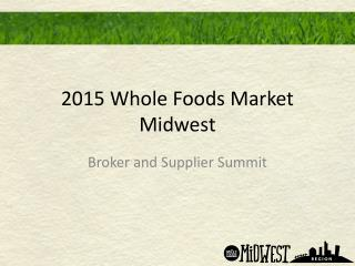 2015 Whole Foods Market Midwest