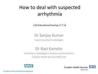 How to deal with suspected arrhythmia CCG Educational Evening 17.7.14