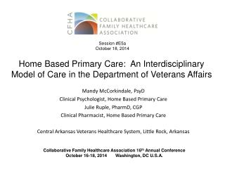 Home Based Primary Care:  An Interdisciplinary Model of Care in the Department of Veterans Affairs