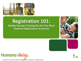 Registration 101: Vitality Champs Training  for the F ive Most Common Registration  Scenarios