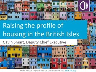 Raising the profile of housing in the British Isles