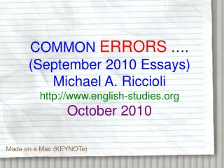COMMON ERRORS  …. (September 2010 Essays) Michael A. Riccioli english-studies