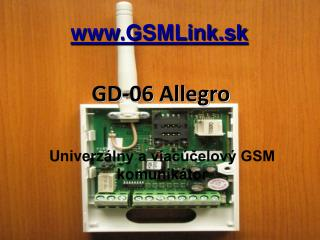 Un i verz álny a viacúčelový GSM komunikátor