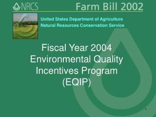 Fiscal Year 2004 Environmental Quality Incentives Program (EQIP)