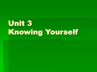 Unit 3  Knowing Yourself