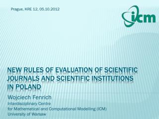 New rules of evaluation of scientific journals and scientific institutions  in Poland
