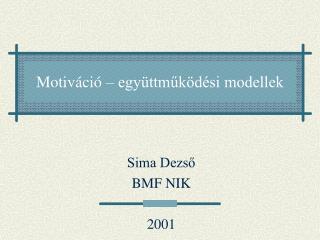 Motiváció – együttműködési modellek