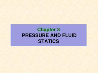Chapter  3 PRESSURE AND FLUID STATICS