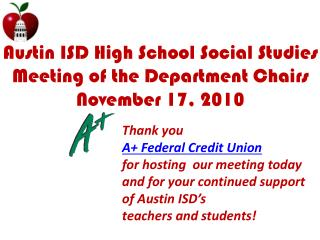 Austin ISD High School Social Studies Meeting of the Department Chairs November 17, 2010