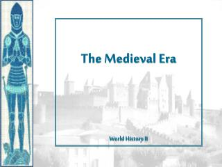 The Medieval Era World History II