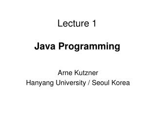 Lecture 1 Java Programming