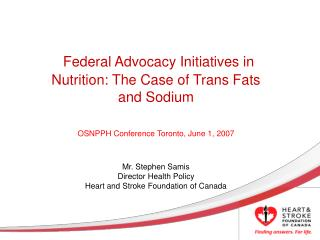 Why trans fats? Trans Fat Task Force: What is it, where did it come from & what did it do?