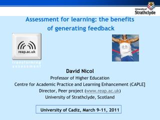 Assessment for learning: the benefits  of generating feedback David Nicol