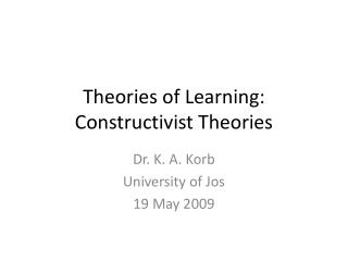 Theories of Learning: Constructivist Theories
