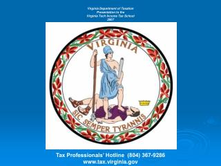 Virginia Department of Taxation Presentation to the Virginia Tech Income Tax School 2007