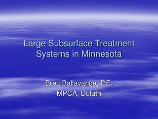 Large Subsurface Treatment Systems in Minnesota