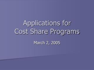 Applications for  Cost Share Programs