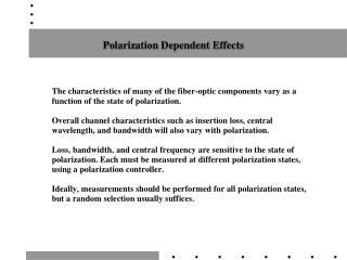Polarization Dependent Effects