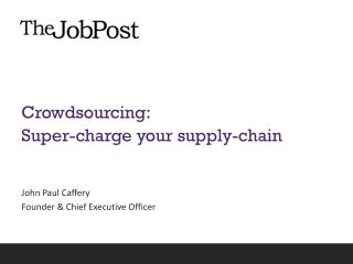 Crowdsourcing: Super-charge your supply-chain