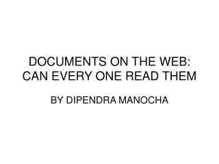 DOCUMENTS ON THE WEB: CAN EVERY ONE READ THEM