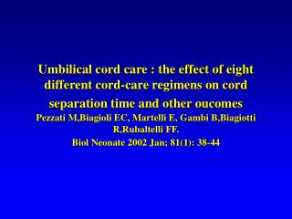 Eight cord-care regimens studied: