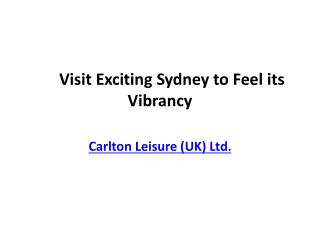 Visit Exciting Sydney to Feel its Vibrancy