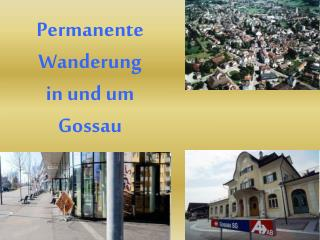 Permanente Wanderung in und um Gossau