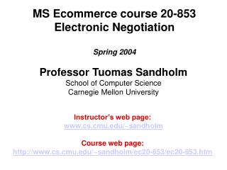 MS Ecommerce course 20-853  Electronic Negotiation Spring 2004