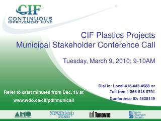 CIF Plastics Projects  Municipal Stakeholder Conference Call Tuesday, March 9, 2010; 9-10AM