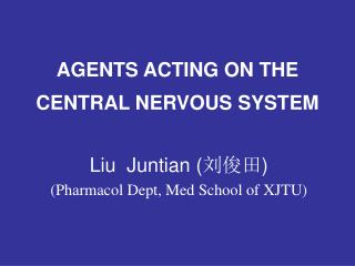 AGENTS ACTING ON THE CENTRAL NERVOUS SYSTEM