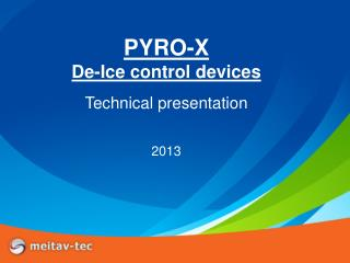 PYRO-X De-Ice control devices Technical presentation 2013