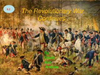 The Revolutionary War Continues