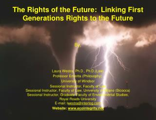 The Rights of the Future: Linking First Generations Rights to the Future By,