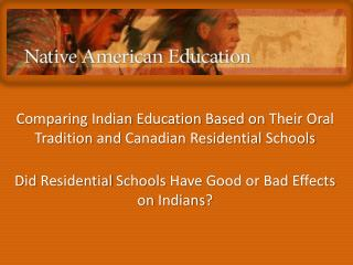 Comparing Indian  Education  B ased on