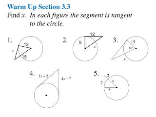Warm Up Section 3.3 Find x. In each figure the segment is tangent to the circle.