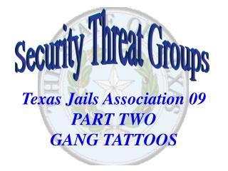 Texas Jails Association 09 PART TWO GANG TATTOOS