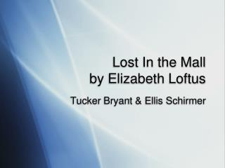 Lost In the Mall  by Elizabeth Loftus
