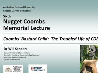 Coombs' Bastard Child:  The Troubled Life of CDEP 2012 Nugget Coombs Memorial Lecture