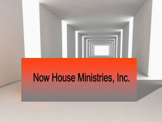 Now House Ministries, Inc.