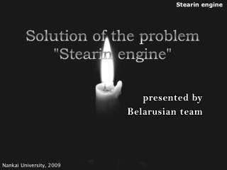 "Solution of the problem ""Stearin engine"""