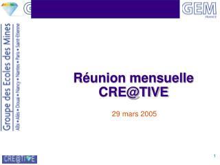 Réunion mensuelle CRE@TIVE