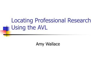 Locating Professional Research Using the AVL